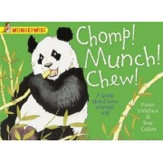 Chomp! Munch! Chew!: A Book About How Animals Eat by Karen Wallace