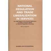 National Regulation and Trade Liberalisation in Services by Markus Krajewski