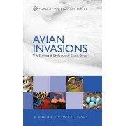 Avian Invasions by Tim M. Blackburn