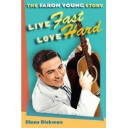 Live Fast, Love Hard by Diane Diekman