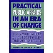 Public Affairs in an Era of Change by Lloyd B. Dennis
