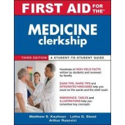 First Aid for the Medicine Clerkship by Matthew S. Kaufman