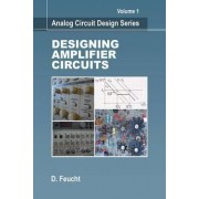 Analog Circuit Design: Designing Amplifier Circuits by Dennis Fichte