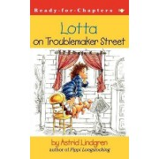 Lotta on Troublemaker Street by Astrid Lindgren