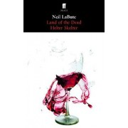 Land of the Dead: AND Helter Skelter by Neil LaBute