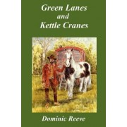 Green Lanes and Kettle Cranes by Dominic Reeve