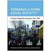 Towards a More Equal Society? by John Hills