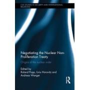 Negotiating the Nuclear Non-Proliferation Treaty by Roland Popp