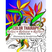 More Color Thairapy: Relax*release*reflect