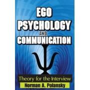 Ego Psychology and Communication by Norman A. Polansky