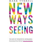 New Ways of Seeing by Mark Tyrrell
