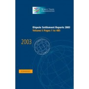 Dispute Settlement Reports 2003 2003: Pages 1-485 v. 1 by World Trade Organization