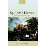 Spinoza's Heresy by Steven Nadler