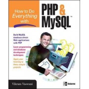How to Do Everything with PHP and MySQL by Vikram Vaswani