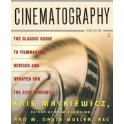 Cinematography: The Classic Guide to Filmmaking,Revised and Updated by Kris Malkiewicz
