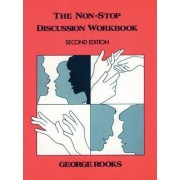 The Non-Stop Discussion Workbook by George Rooks