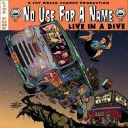 No Use For A Name - Live In A Dive (0751097062227) (1 CD)