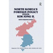 North Korea's Foreign Policy Under Kim Jong Il by Seung-Ho Joo