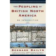 The Peopling of British North America by Adams University Professor Emeritus and James Duncan Phillips Professor of Early American History Bernard Bailyn