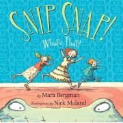 Snip Snap! by Mara Bergman