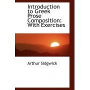 Introduction to Greek Prose Composition by Arthur Sidgwick