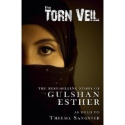 The Torn Veil by Sister Gulshan Esther