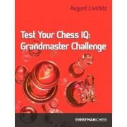 Test Your Chess IQ: Grandmaster Challenge Bk. 3 by A. Livshitz