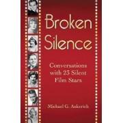 Broken Silence by Michael G. Ankerich