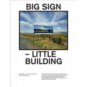 Big Sign - Little Building by Robert Smithson