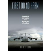 First Do No Harm by David N. Gibbs
