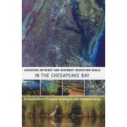 Achieving Nutrient and Sediment Reduction Goals in the Chesapeake Bay by Committee on the Evaluation of Chesapeake Bay Program Implementation for Nutrient Reduction to Improve Water Quality