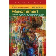 Rastafari in the New Millennium by Michael Barnett