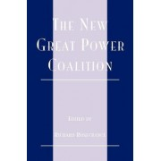 The New Great Power Coalition by Richard N. Rosecrance
