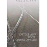 Carte de vizita pentru centrul orasului - Nicoleta Papp