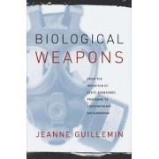 Biological Weapons by Jeanne Guillemin