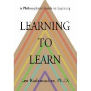 Learning to Learn by Lee Rademacher