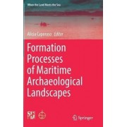 Formation Processes of Maritime Archaeological Landscapes by Alicia Caporaso