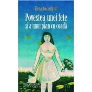 Povestea unei fete si a unui pian cu coada - Elena Bociorisvili