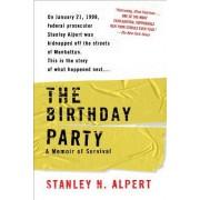 The Birthday Party by Stanley N Alpert
