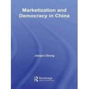 Marketization and Democracy in China by Jianjun Zhang