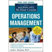 The McGraw-Hill 36-hour Course Operations Management by Charles D. Brennan