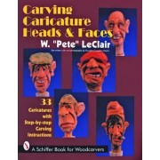 Carving Caricature Heads and Faces by Pete LeClair