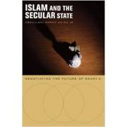 Islam and the Secular State by Abdullahi Ahmed An-Na'im