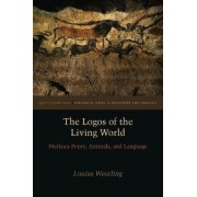 The Logos of the Living World by Louise Westling