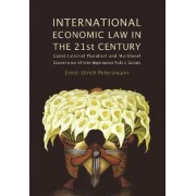 International Economic Law in the 21st Century by Ernst-Ulrich Petersmann