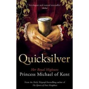 Quicksilver by Princess Michael of Kent