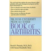 Duke Book of Arthritis by Duke University Medical C
