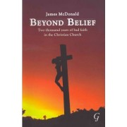 Beyond Belief by James McDonald