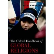 The Oxford Handbook of Global Religions by Mark K. Juergensmeyer