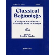 Classical Beginnings: Volume 1 by Dorothy Bradley